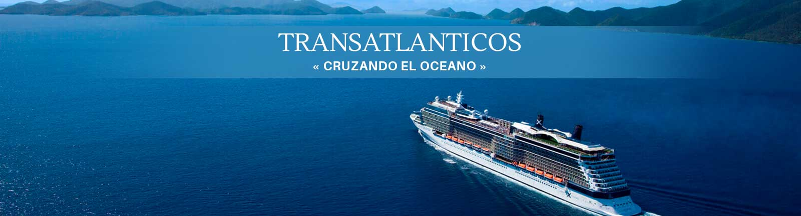 Crucero Transatlánticos